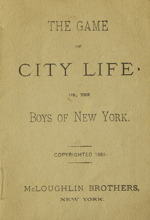 Instructions For The Game Of City Life Of The Boys Of New York