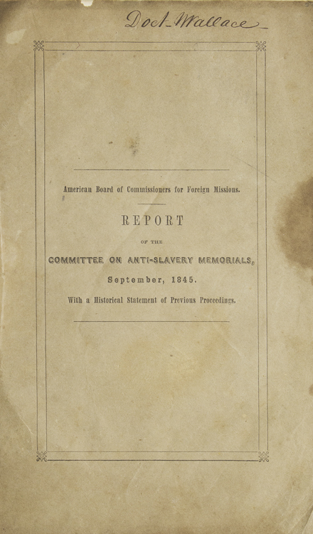 Report of the Committee on Anti-Slavery Memorials. Abolition, American Board of Commissioners for Foreign Missions.