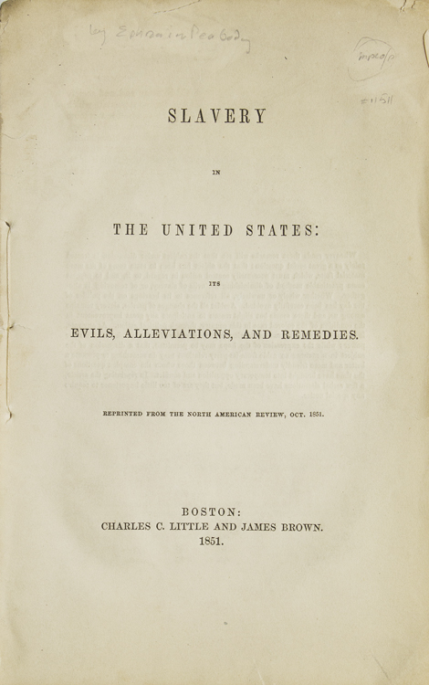 Slavery In The United States: Its Evils, Alleviations And Remedies. Abolition, Ephraim Peabody.
