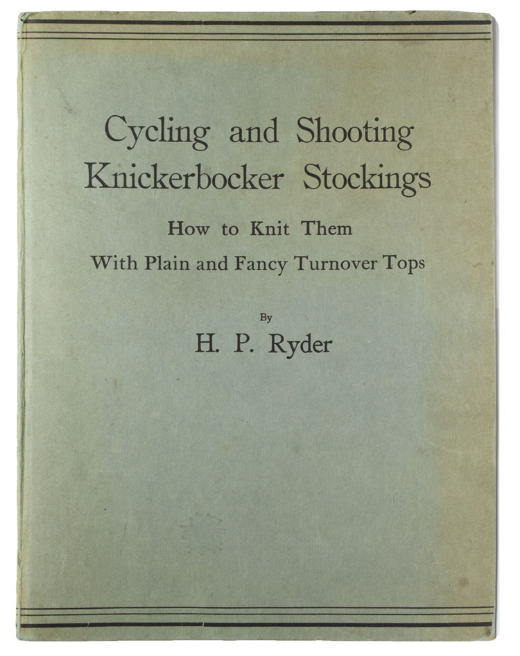 Cycling and Shooting Knickerbocker Stockings: how to knit them with plain and fancy turnover tops. Bicycling, H. P. Ryder.