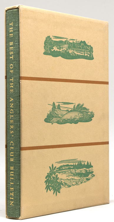 The Best of the Anglers' Club Bulletin 1920-1972. With an Introduction by Sparse Grey Hackle (Alfred W. Miller). Anglers' Club, A. Ross Jones.