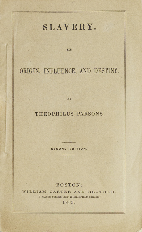 Slavery. Its Origin, Influence, and Destiny. Abolition, Theophilus Parsons.
