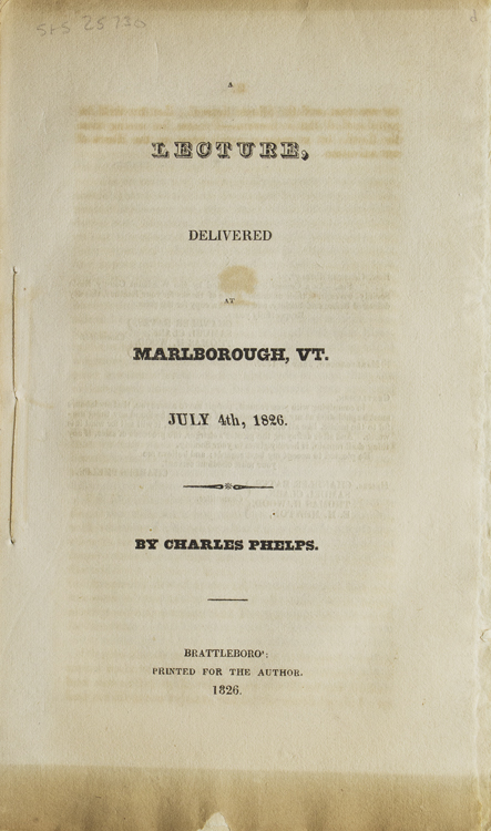 A Lecture Delivered at Marlborough, VT. July 4th, 1826. Abolition, Charles Phelps.