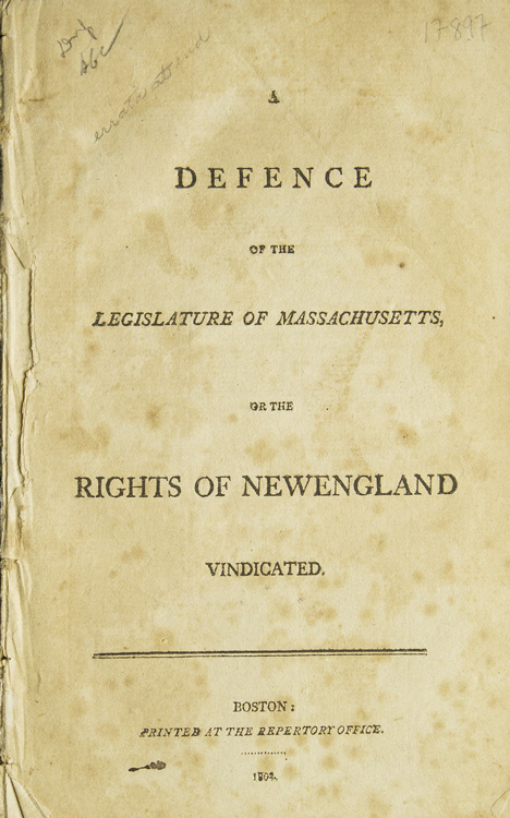 A Defence of the Legislature of Massachusetts, or the Rights of New England Vindicated. Massachusetts.