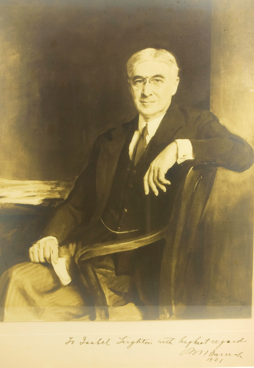 "Photograph of oil painting of the great financier and presidential advisor, inscribed on the mount, ""To Isabel Leighton with highest regard / BM Baruch 1931"". Bernard Baruch."