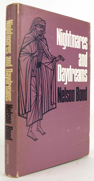 Nightmares and Daydreams. Arkham House, Nelson Bond.