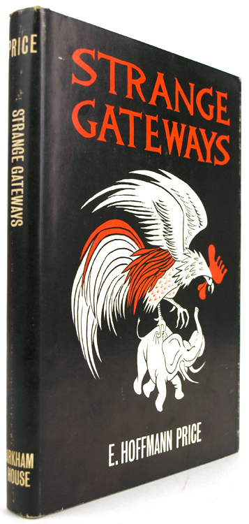 Strange Gateways. Arkham House, E. Hoffmann Price.