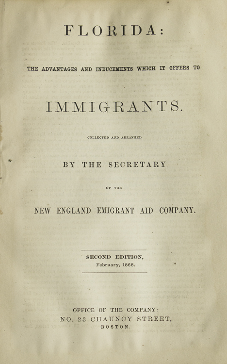 Florida: The Advantages and Inducements which it offers to Immigrants. Collected and Arranged by the secretary of the New England Emigrant Company. T. B. Forbush.
