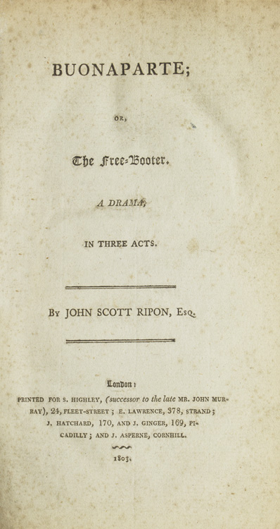 nouvelle collection e9080 116b0 Buonaparte; or, The Free-Booter. A Drama by John Scott Ripon on James  Cummins Bookseller