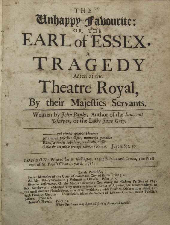 The Unhappy Favourite; or, The Earl of Essex. A Tragedy. John Banks.