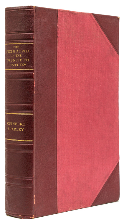The Foxhound in the Twentieth Century. The Breeding and Work of the Kennels of England. Cuthbert Bradley.