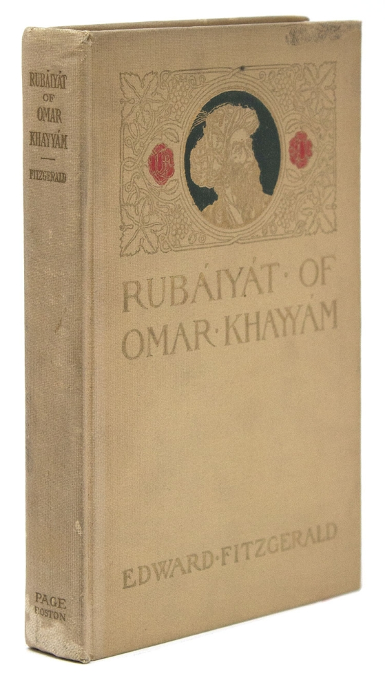 Rubáiyát of Omar Khayyám Rendered into English Quatrains by Edward Fitzgerald. A Reprint in ful of the First Edition, 1859, of the Secind Edition, 1868, and of the Fifth Edition, 1889, together with Notes indicating the minor variants (found in the Third Edition, 1872, and in the Fourth Edition, 1879). Edited by Nathan Haskell Dole. Omar Khayyám.