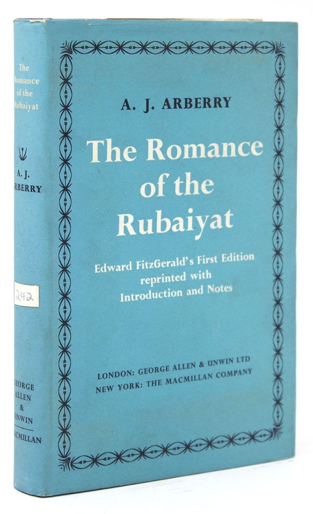 The Romance of the Rubaiyat. Edward FitzGerald's First Edition Reprinted with Introduction and Notes. A. J. Arberry.