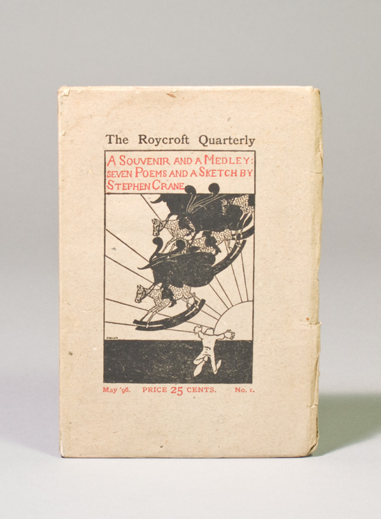 A Souvenir and a Medley: Seven Poems and a Sketch by Stephen Crane. With Divers and Sundry Communications from Certain Eminent Wits. Stephen Crane.