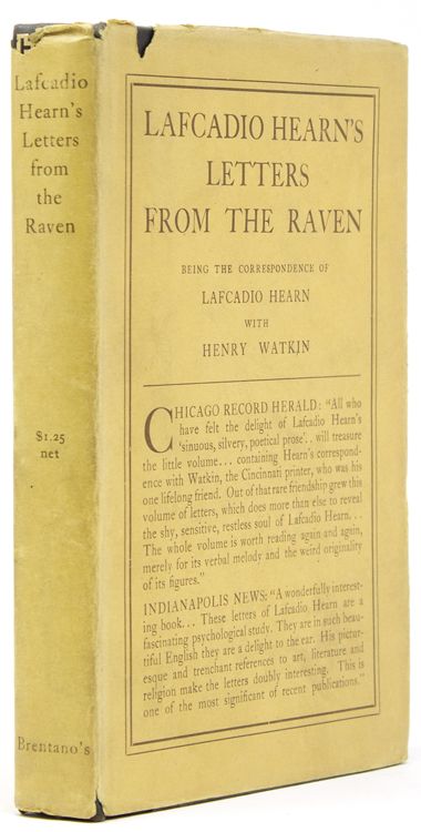 Letters from The Raven. Being the Correspondence of Lafcadio Hearn with Henry Watkin. With Introduction and Critical Comment by the Editor Milton Bronner. Lafcadio Hearn.