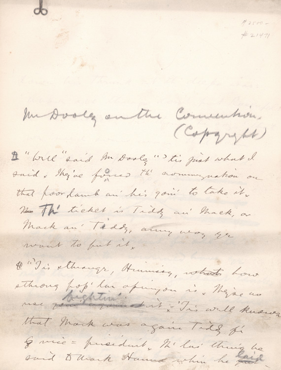 """Mr. Dooley on the Convention."" Original manuscript of this humorous piece concerning McKinley, Theodore Roosevelt and the Convention of 1900. Finley Peter Dunne."
