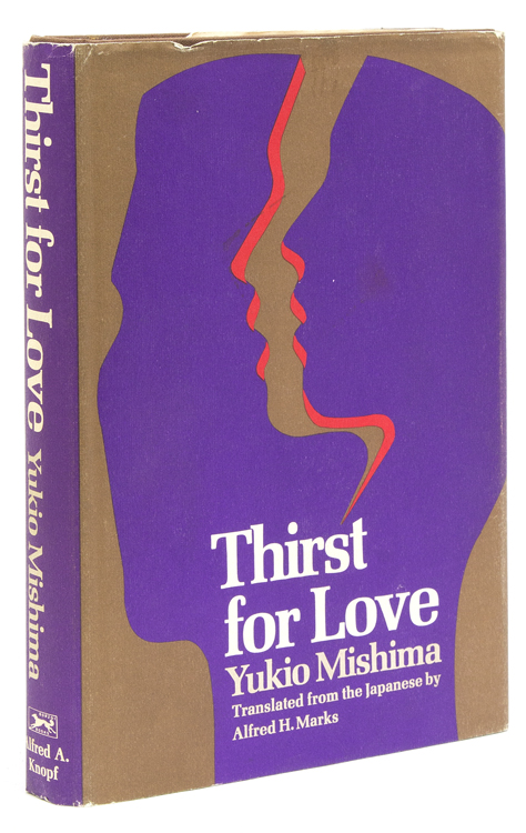 Thirst for Love. Translated by Alfred A. Marks. Yukio Mishima.