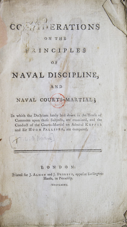 Considerations on the Principles of Naval Discipline, and Naval Courts-martial; In which the Doctrines lately laid down in the House of Commons upon those subjects, are examined, and the conduct of the courts-martial on Admiral Keppel and Sir Hugh Palliser, are compared. Royal Navy, Thomas Lewis O'Beirne.