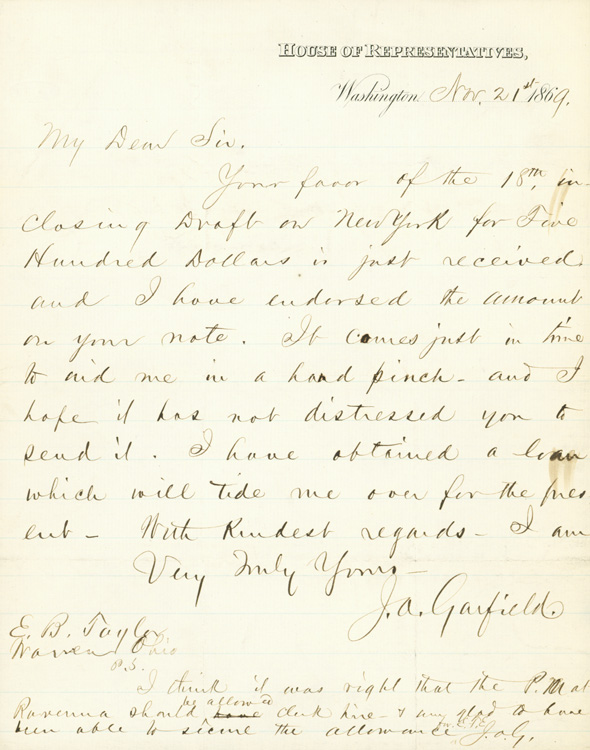 "Autograph Letter, signed (""J.A. Garfield""), as Congressman from Ohio, to Ezra Booth Taylor of Warren, Ohio, acknowledging the receipt of $500. James A. Garfield."