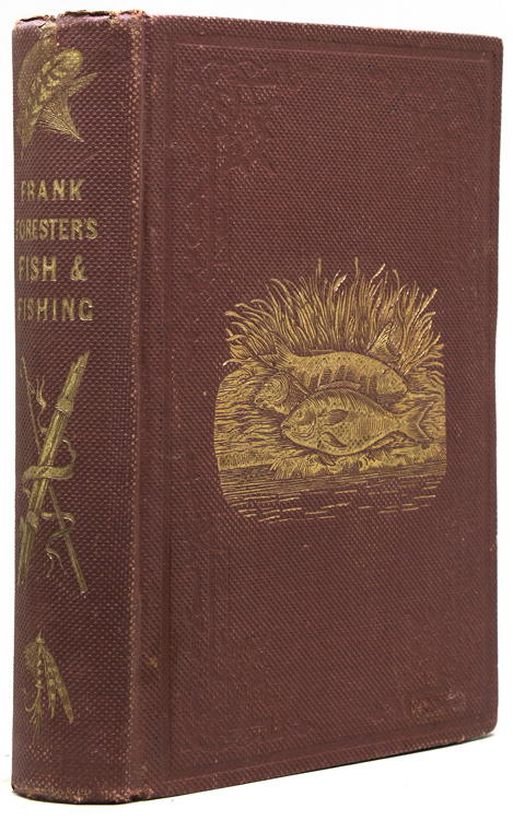 Frank Forester's Fish and Fishing of the United States and British Provinces of North America …. Henry William Herbert.