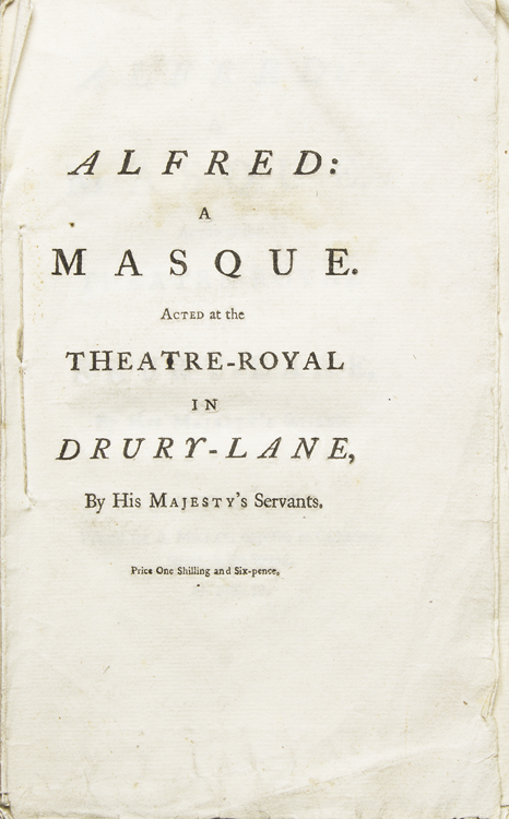 Alfred: a Masque. Acted at the Theatre-Royal in Drury-Lane, by His Majesty's Servants. David Mallet, James THOMSON.