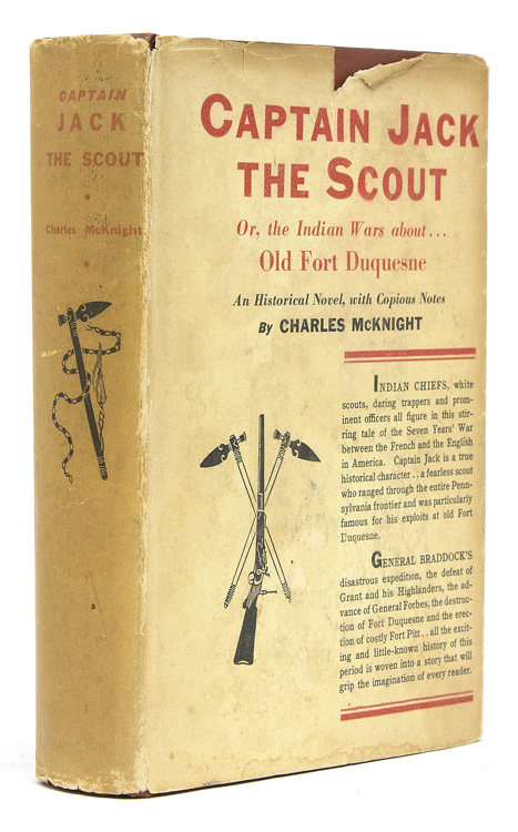 Captain Jack the Scout or The Indian Wars About Old Fort Duquesne. An Historical Novel. Charles McKnight.