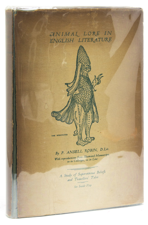 Animal Lore in English Literature. A Study of Superstitious Beliefs and Travellers' Tales. Animal Lore, P. Ansell Robin.