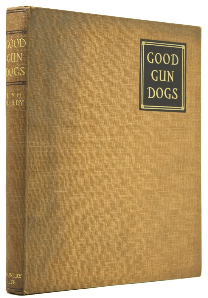 Good Gun Dogs. Dogs, Capt. H. F. H. Hardy.