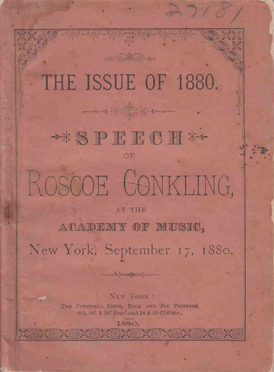 Speech of Roscoe Conkling at the Academy of Music New York, September 17, 1880. Roscoe Conkling.