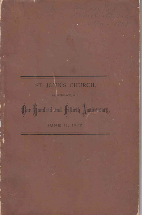 An Historical Discourse delivered in St. John's Church, Providence, R.I. : on St. Barnabas's Day, June, 11, 1872, in commemoration of the one hundred and fiftieth anniversary of the parish. Thomas M. Clark.