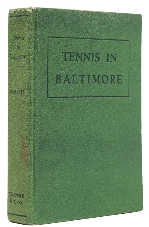Tennis in Baltimore. Frank G. Roberts.