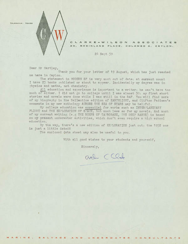 """Typed Letter Signed (""""Arthur C. Clarke"""") to Westley S. Hartley, in response to the latter's question regarding the value of his education to him as a writer. Arthur C. Clarke."""