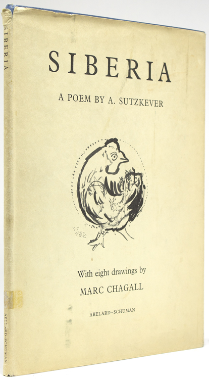 Siberia. A Poem by Abraham Sutzkever. Translated from the Yiddish and Introduced by Jacob Sonntag. With a Letter on the Poem and Drawings by Marc Chagall. Marc Chagall.