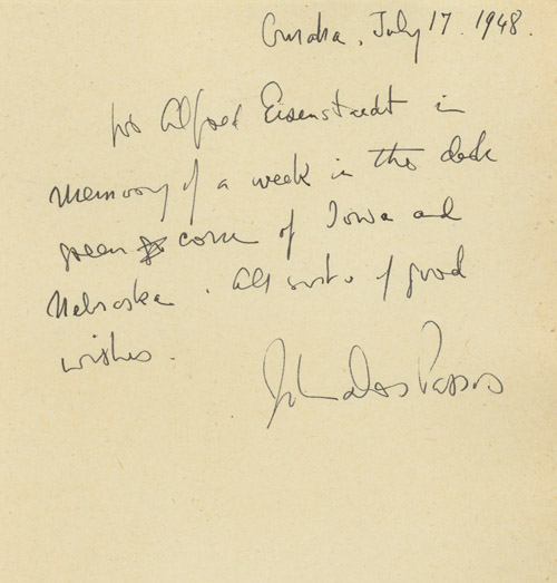 "Autograph Note Signed (""John Dos Passos"") to Alfred Eisenstaedt: ""To Alfred Eisenstaedt in memory of a week in the dark green corn of Iowa and Nebraska. All sorts of good wishes"" John Dos Passos."
