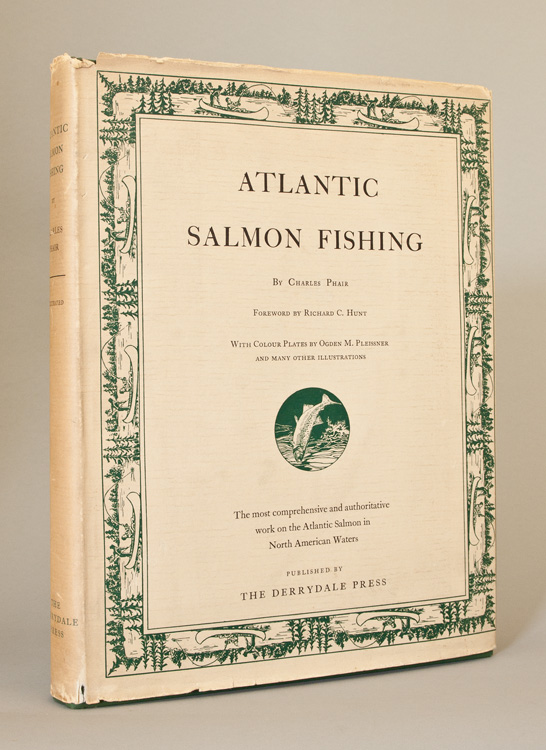 Atlantic Salmon Fishing. Derrydale Press, Charles Phair.
