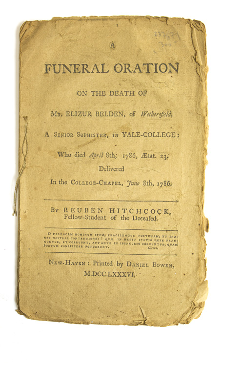 A Funeral Oration on the Death of Mr. Elizur Belden, of Wethersfield. A Senior Sophister, in Yale-College: who died April 8th, 1786, aetat. 23. Delivered in the College-Chapel, June 8th, 1786. By Reuben Hitchcock, fellow-student of the deceased. Reuben Hitchcock.