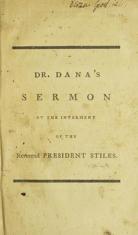 The Heavenly Mansions. : A Sermon preached May 14, 1795, in the City of New-Haven, at the Interment of the Reverend Ezra Stiles, D.D. LL.D. President of Yale-College, who died on the 12th. of that month, in the 68th. year of his age, and 18th. of his Presidency. By James Dana, D.D. Pastor of the First Congregational Church in said city. James Dana.
