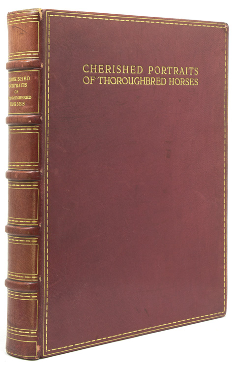 Cherished Portraits of Thoroughbred Horses, from the Collection of William Woodward. With Notes by W.S. Vosburgh. W. S. Vosburgh.
