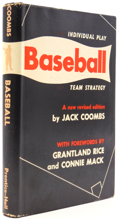 "Baseball. Individual Play and Team Strategy [With a Word by Connie Mack and Grantland Rice]. John W. Coombs, ""Jack""."