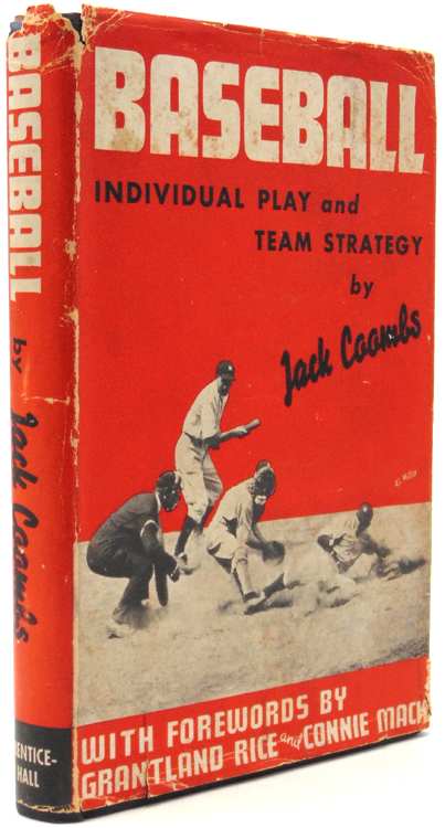 """Baseball. Individual Play and Team Strategy [With A Word by Connie Mack and Grantland Rice]. John W. Coombs, """"Jack"""""""