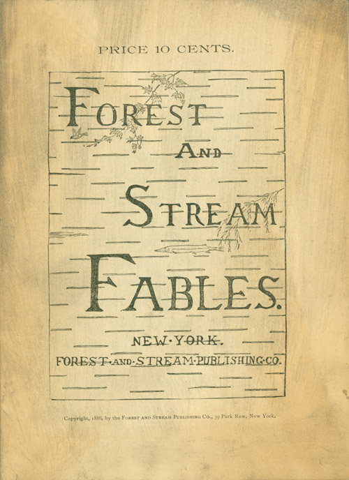 Forest and Stream Fables. By Awahsoose the Bear. Roland Evans Robinson.