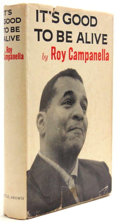 It's Good To Be Alive. Roy Campanella.