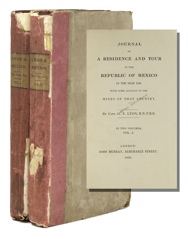 Journal of a Residence and Tour in the Republic of Mexico in the year 1826. With some account of the mines of that country. Captain George Francis Lyon.