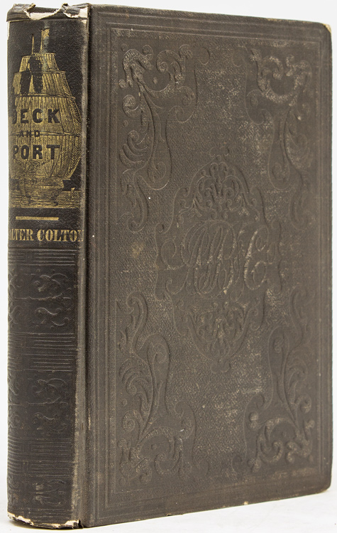 Deck and Port; or, Incidents of a Cruise in the United States Frigate Congress to California, with Sketches of Rio Janeiro, Valparaiso, Lima, Honolulu, and San Francisco. Walter Colton.