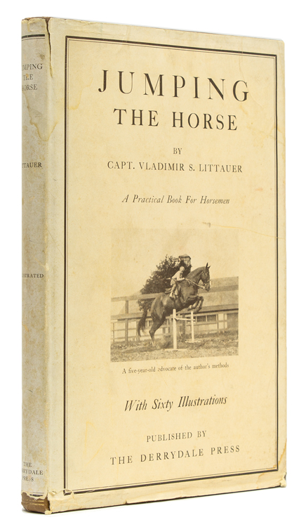 Jumping the Horse. Edited by Phyllis French. Capt. Vladimir S. Littauer.