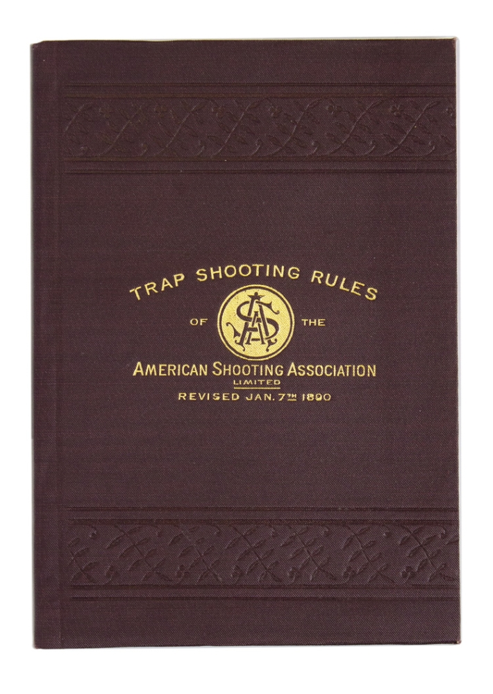 Trap Shooting Rules of the American Shooting Association (Limited). Revised January 7th, 1890. Organized Feb. 11, 1889. New York, January 1890. American Shooting Association.
