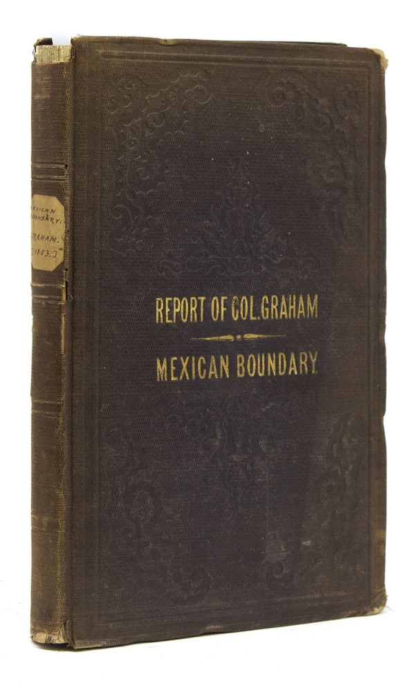 Report of the Secretary of War, Communicating...the Report of Lieutenant Colonel Graham on the Subject of the Boundary Line Between the United States and Mexico. James Graham.