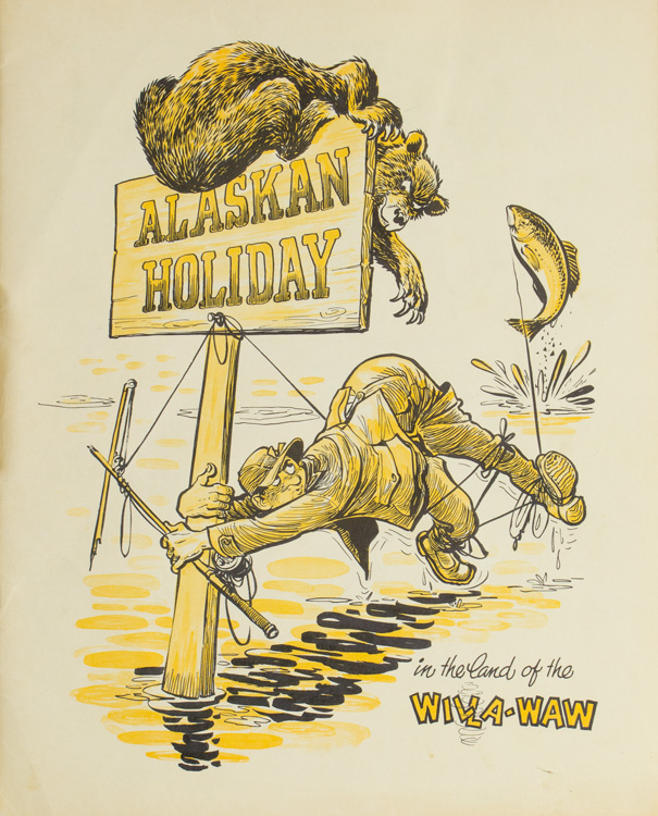 Alaskan Holiday in the Land of the Willa-Waw [Cover title]. Fred Auger.