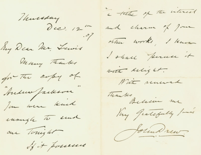 Autograph Letter, Signed, to author and journalist Alfred Henry Lewis, acknowledging receipt of a copy of Andrew Jackson by Lewis. John Drew.