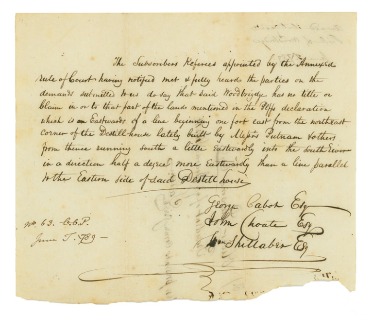 """Manuscript Document, signed in secretarial hand by all three as court-appointed referees, denying one """"Woodbridge"""" any title or claim to lands mentioned in the """"Tess declaration"""". Massachusetts Salem, George Cabot, John Choate, William Shillaber."""